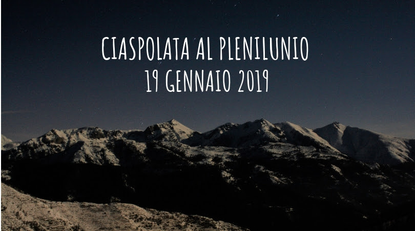 19 gennaio – Ciaspolata del Plenilunio