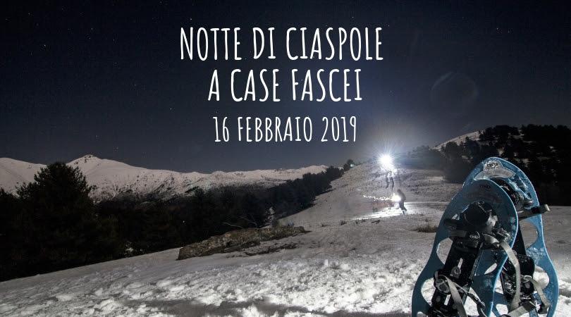 16 febbraio – Notte di ciaspole a Case Fascei