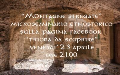 "23 aprile – Seminario in diretta Facebook ""Triora, montagne stregate"""